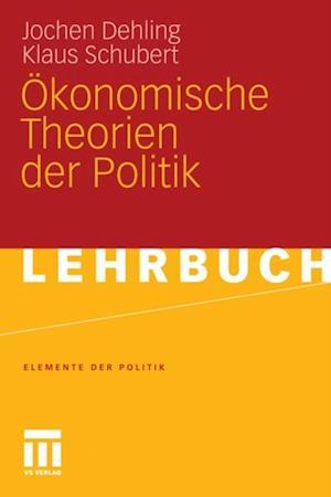Okonomische Theorien der Politik af Klaus Schubert, Jochen Dehling
