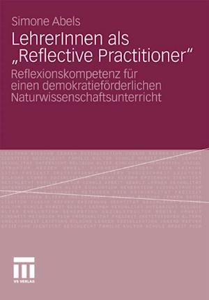 LehrerInnen als Reflective Practitioner' af Simone Abels