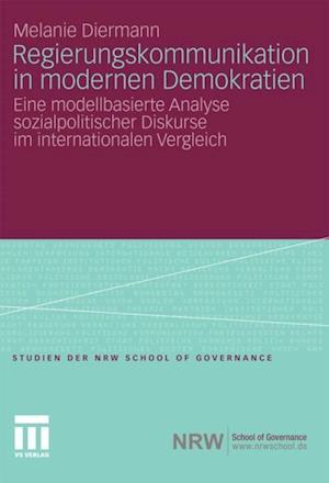 Regierungskommunikation in modernen Demokratien af Melanie Diermann