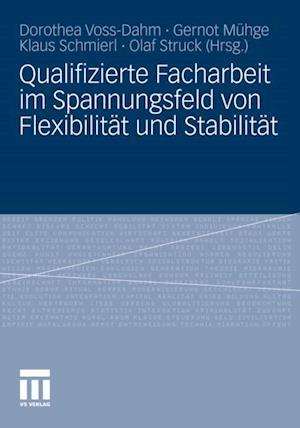 Qualifizierte Facharbeit im Spannungsfeld von Flexibilitat und Stabilitat