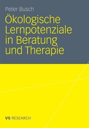 Okologische Lernpotenziale in Beratung und Therapie af Peter Busch