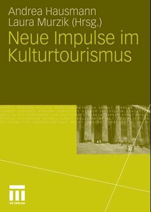 Neue Impulse im Kulturtourismus