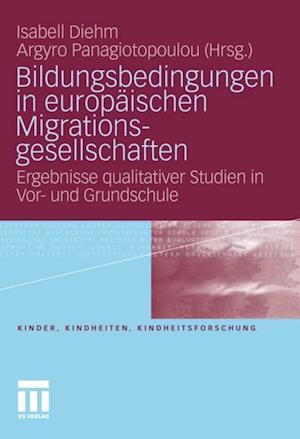 Bildungsbedingungen in europaischen Migrationsgesellschaften