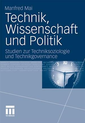 Technik, Wissenschaft und Politik af Manfred Mai
