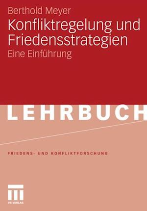 Konfliktregelung und Friedensstrategien af Berthold Meyer