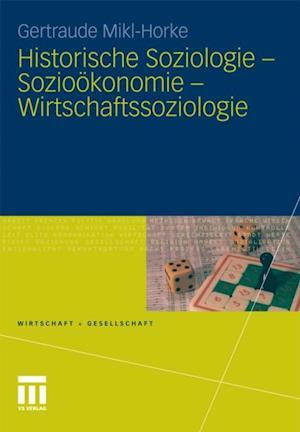 Historische Soziologie - Soziookonomie - Wirtschaftssoziologie