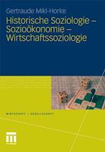 Historische Soziologie - Soziookonomie - Wirtschaftssoziologie (Wirtschaft Gesellschaft)
