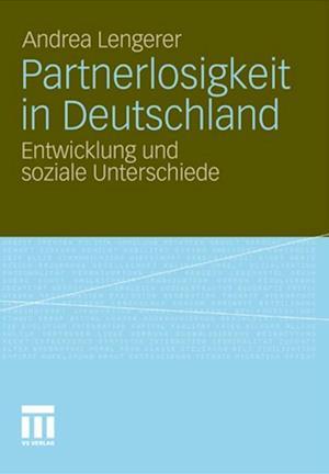 Partnerlosigkeit in Deutschland af Andrea Lengerer