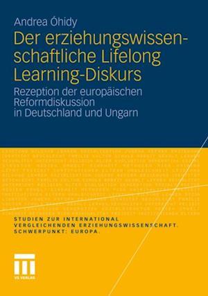 Der erziehungswissenschaftliche Lifelong Learning-Diskurs af Andrea Ohidy