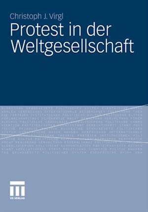 Protest in der Weltgesellschaft af Christoph J. Virgl