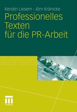 Professionelles Texten fur die PR-Arbeit af Kerstin Liesem, Jorn Kranicke