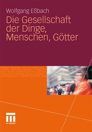 Die Gesellschaft der Dinge, Menschen, Gotter af Wolfgang Essbach