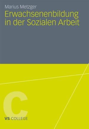 Erwachsenenbildung in der Sozialen Arbeit af Marius Metzger