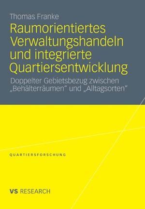 Raumorientiertes Verwaltungshandeln und integrierte Quartiersentwicklung af Thomas Franke