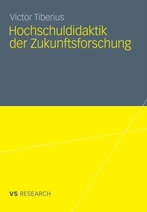 Hochschuldidaktik der Zukunftsforschung af Victor Tiberius