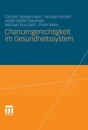 Chancengerechtigkeit im Gesundheitssystem af Michael Borchard, Carsten Wippermann, Peter Marx