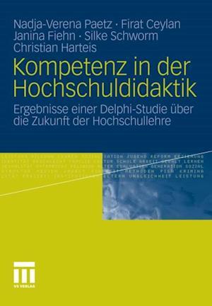 Kompetenz in der Hochschuldidaktik af Christian Harteis, Nadja-Verena Paetz, Firat Ceylan