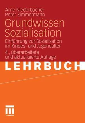 Grundwissen Sozialisation af Peter Zimmermann, Arne Niederbacher