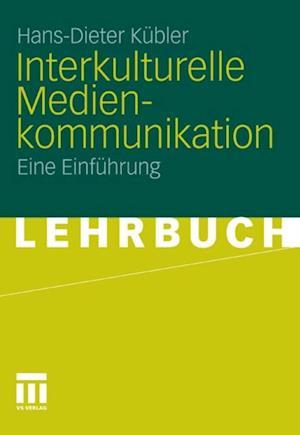 Interkulturelle Medienkommunikation af Hans-Dieter Kubler