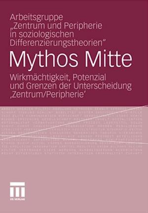 Mythos Mitte af Zentrum und Peripherie in