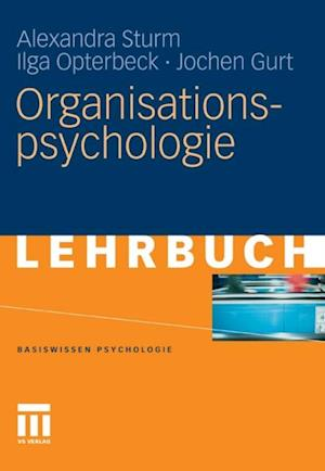 Organisationspsychologie af Alexandra Sturm, Ilga Opterbeck, Jochen Gurt