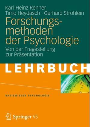 Forschungsmethoden der Psychologie af Karl-heinz Renner, Gerhard Strohlein, Timo Heydasch