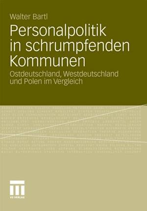 Personalpolitik in schrumpfenden Kommunen af Walter Bartl