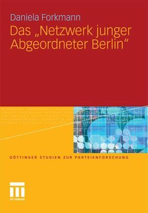 Das 'Netzwerk junger Abgeordneter Berlin' af Daniela Forkmann