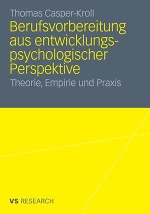 Berufsvorbereitung aus entwicklungspsychologischer Perspektive af Thomas Casper-Kroll