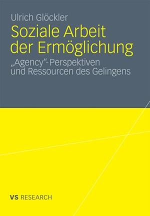 Soziale Arbeit der Ermoglichung af Ulrich Glockler
