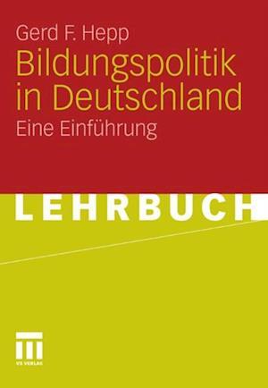 Bildungspolitik in Deutschland af Gerd F. Hepp