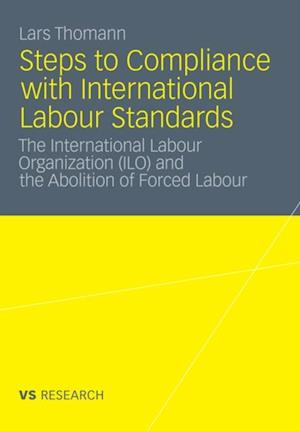 Steps to Compliance with International Labour Standards af Lars Thomann