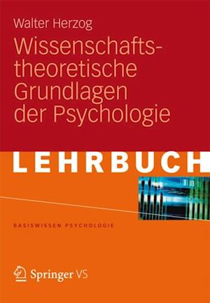 Wissenschaftstheoretische Grundlagen der Psychologie af Walter Herzog