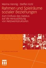 Rahmen und Spielraume sozialer Beziehungen af Marina Hennig, Steffen Kohl