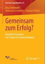 Gemeinsam zum Erfolg? af Nina Bathmann, Dagmar Muller, Waltraud Cornelien