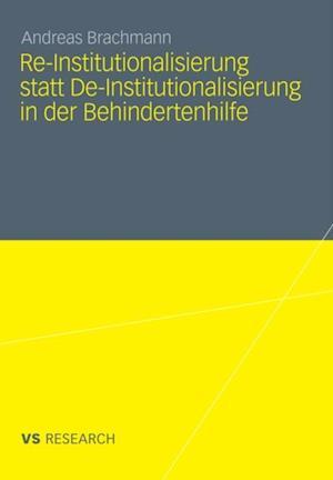 Re-Institutionalisierung statt De-Institutionalisierung in der Behindertenhilfe af Andreas Brachmann