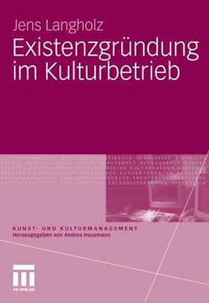 Existenzgrundung im Kulturbetrieb af Jens Langholz