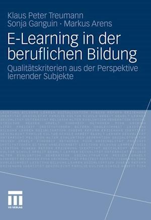 E-Learning in der beruflichen Bildung af Sonja Ganguin, Klaus Peter Treumann, Markus Arens
