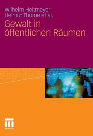 Gewalt in offentlichen Raumen af Wilhelm Heitmeyer, Helmut Thome