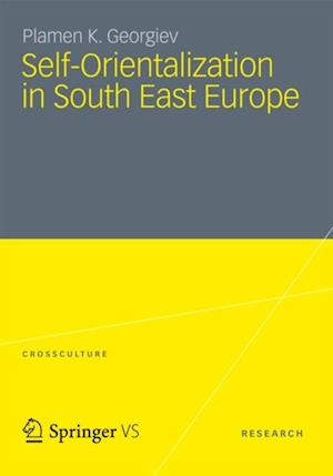 Self-Orientalization in South East Europe