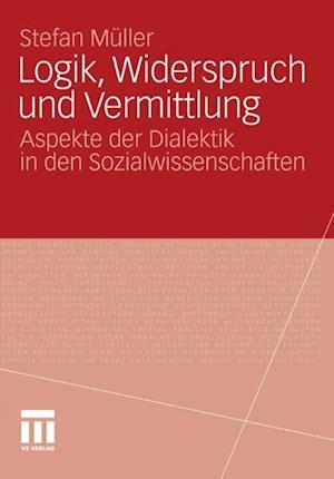 Logik, Widerspruch und Vermittlung af Stefan Muller