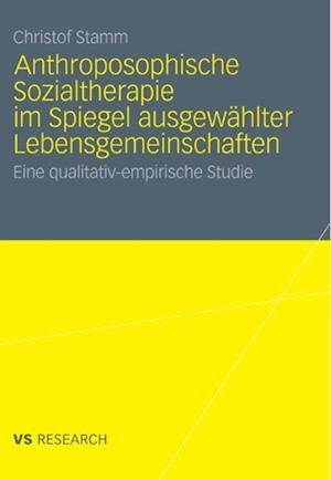 Anthroposophische Sozialtherapie im Spiegel ausgewahlter Lebensgemeinschaften