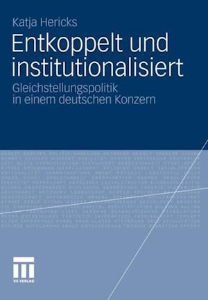 Entkoppelt und institutionalisiert af Katja Hericks
