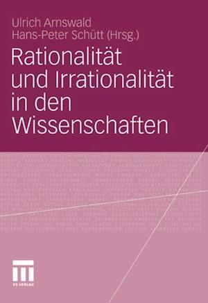 Rationalitat und Irrationalitat in den Wissenschaften