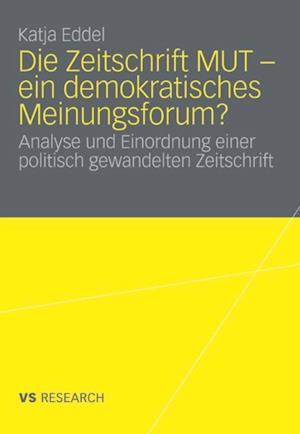 Die Zeitschrift MUT - ein demokratisches Meinungsforum? af Katja Eddel