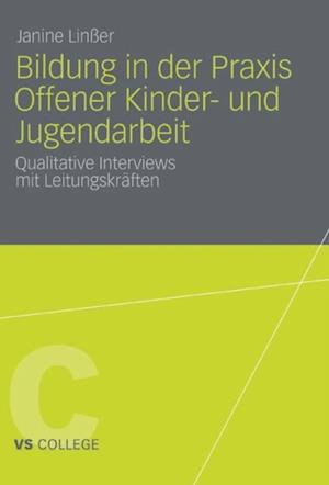 Bildung in der Praxis Offener Kinder- und Jugendarbeit af Janine Liner
