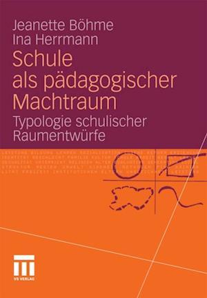 Schule als padagogischer Machtraum af Ina Herrmann, Jeanette Bohme