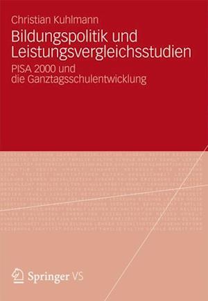 Bildungspolitik und Leistungsvergleichsstudien af Christian Kuhlmann