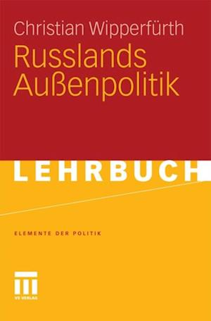 Russlands Auenpolitik af Christian Wipperfurth