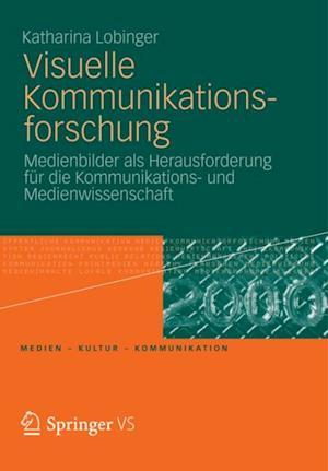 Visuelle Kommunikationsforschung af Katharina Lobinger